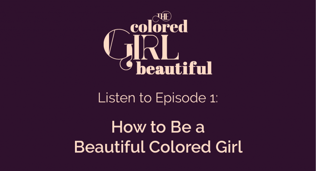 How to Be a Beautiful Colored Girl