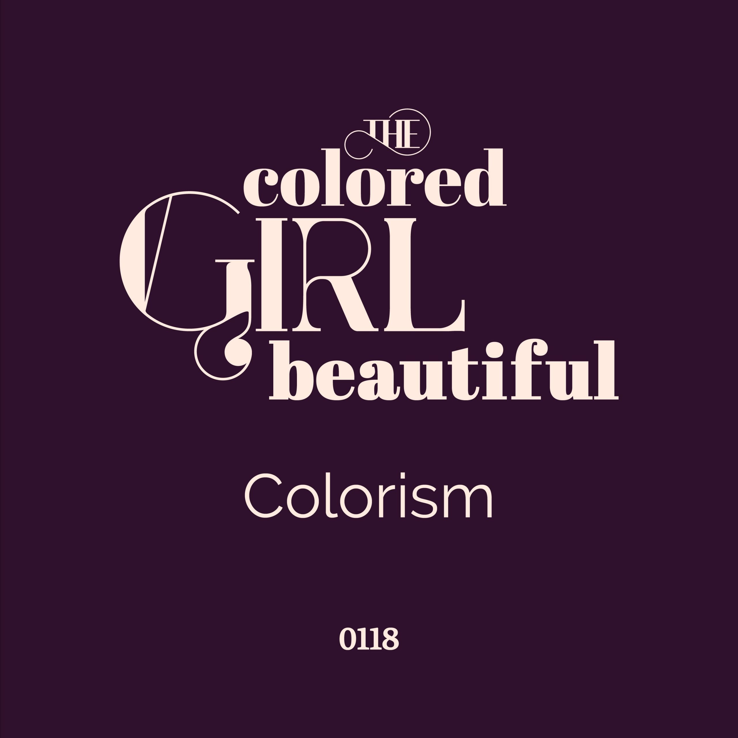 Minisode 118: History – Colorism – The Colored Girl Beautiful